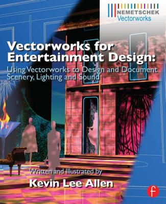 Vectorworks for Entertainment Design By Allen, Kevin Lee